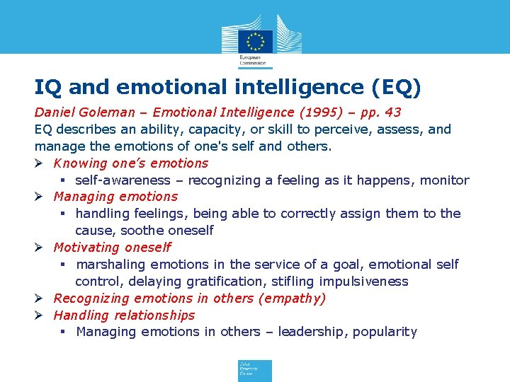 IQ and emotional intelligence (EQ) Daniel Goleman – Emotional Intelligence (1995) – pp. 43