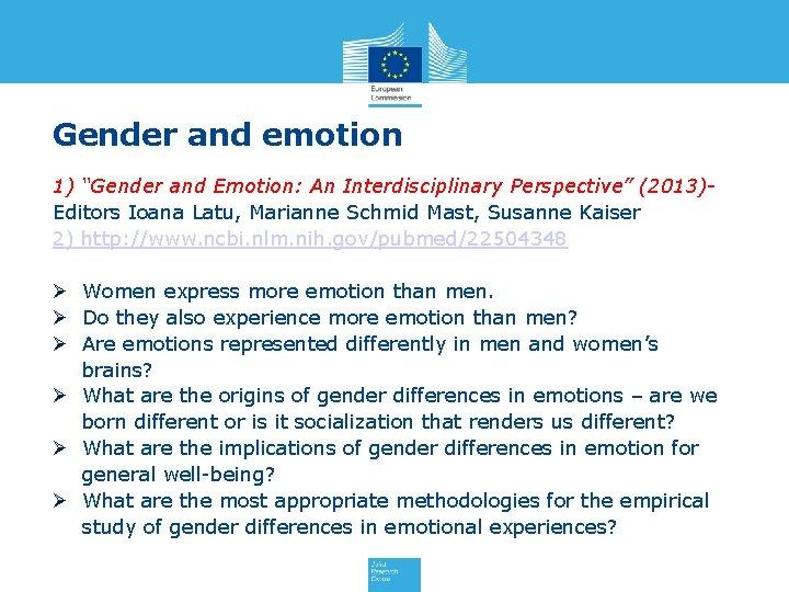 "Gender and emotion 1) ""Gender and Emotion: An Interdisciplinary Perspective"" (2013)- Editors Ioana Latu,"