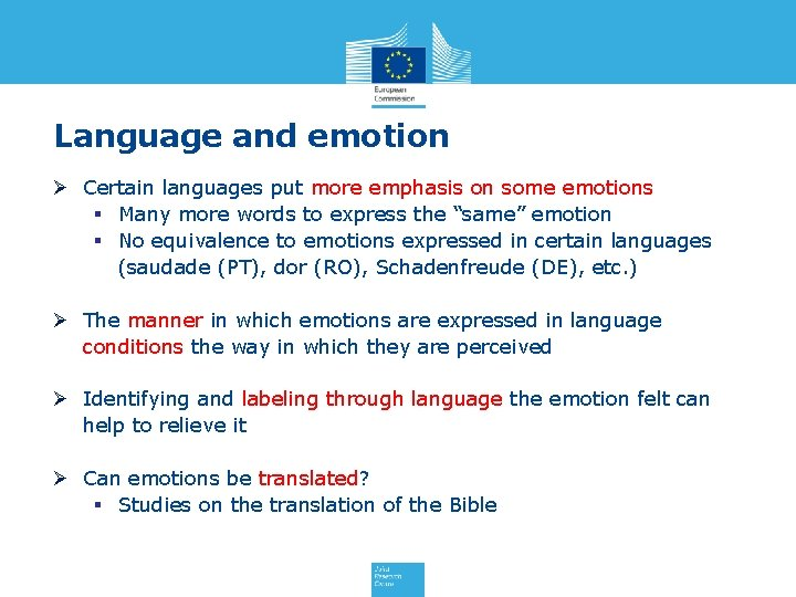 Language and emotion Ø Certain languages put more emphasis on some emotions § Many