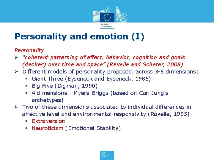 """Personality and emotion (I) Personality Ø """"coherent patterning of affect, behavior, cognition and goals"""