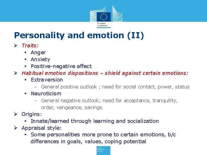 Personality and emotion (II) Ø Traits: § Anger § Anxiety § Positive-negative affect Ø