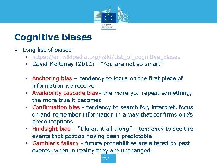 Cognitive biases Ø Long list of biases: § https: //en. wikipedia. org/wiki/List_of_cognitive_biases § David