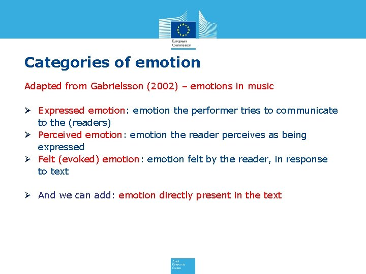 Categories of emotion Adapted from Gabrielsson (2002) – emotions in music Ø Expressed emotion: