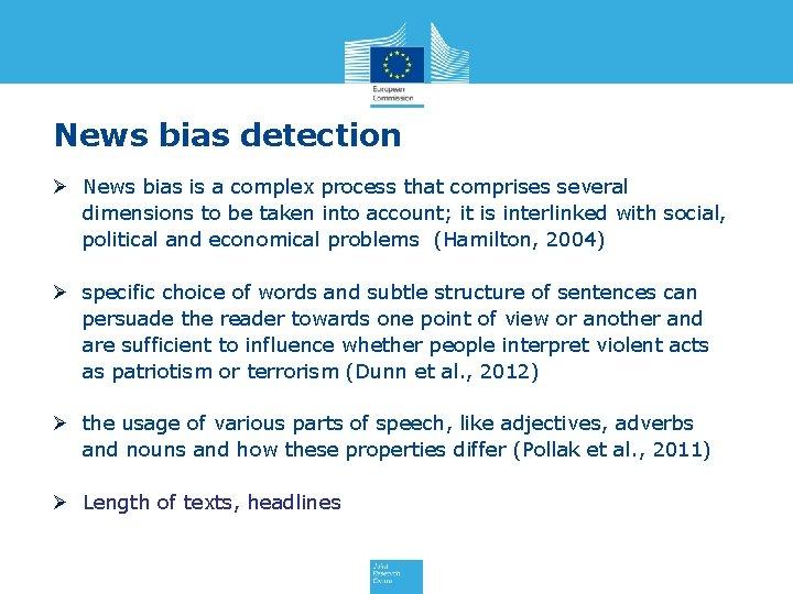 News bias detection Ø News bias is a complex process that comprises several dimensions