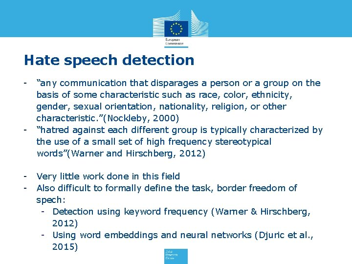 """Hate speech detection - - - """"any communication that disparages a person or a"""