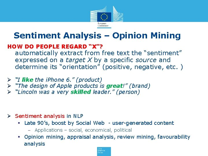 """Sentiment Analysis – Opinion Mining HOW DO PEOPLE REGARD """"X""""? automatically extract from free"""