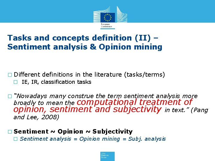 Tasks and concepts definition (II) – Sentiment analysis & Opinion mining � Different definitions