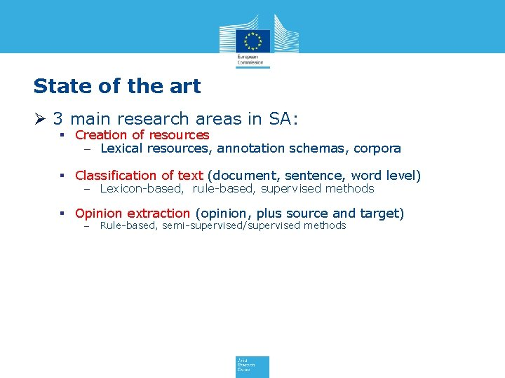 State of the art Ø 3 main research areas in SA: § Creation of