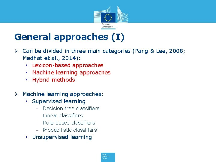 General approaches (I) Ø Can be divided in three main categories (Pang & Lee,