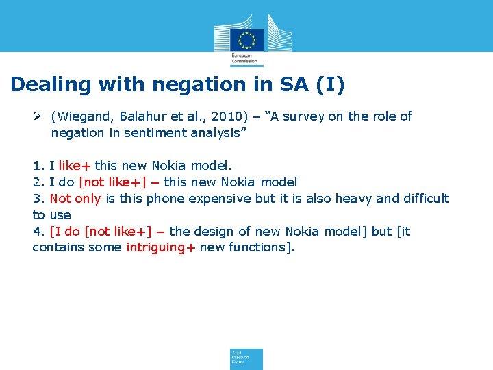 Dealing with negation in SA (I) Ø (Wiegand, Balahur et al. , 2010) –