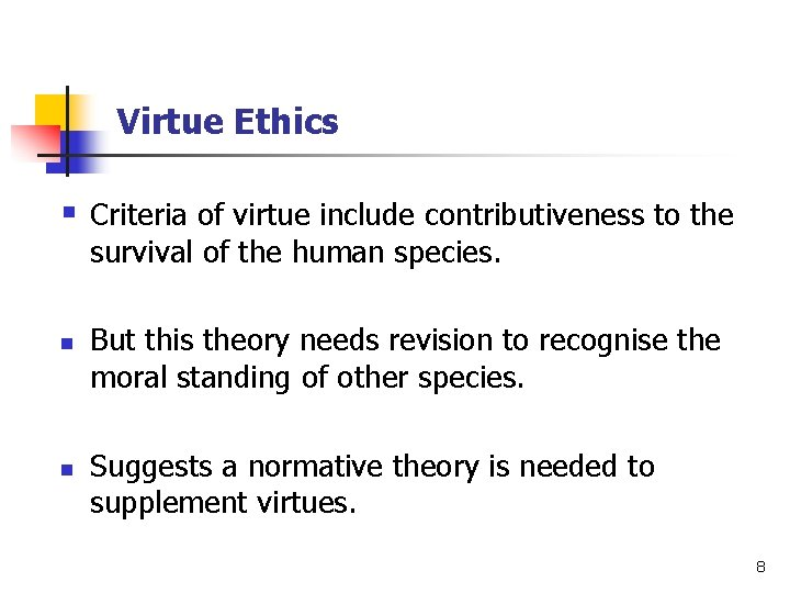 Virtue Ethics § Criteria of virtue include contributiveness to the survival of the human