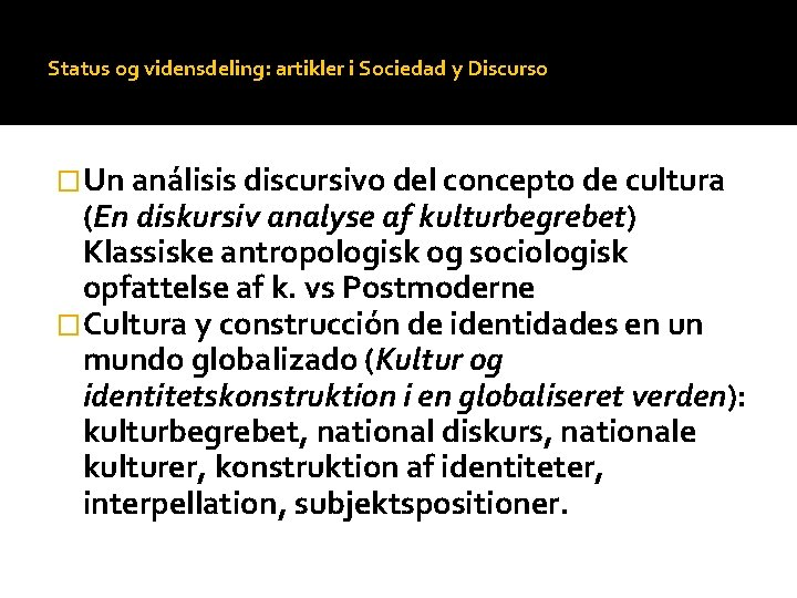 Status og vidensdeling: artikler i Sociedad y Discurso �Un análisis discursivo del concepto de