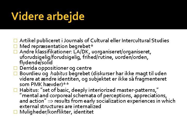 Videre arbejde � � � � Artikel publiceret i Journals of Cultural eller Intercultural