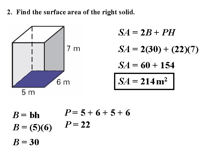 2. Find the surface area of the right solid. SA = 2 B +