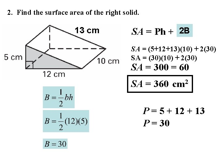 2. Find the surface area of the right solid. 13 cm SA = Ph