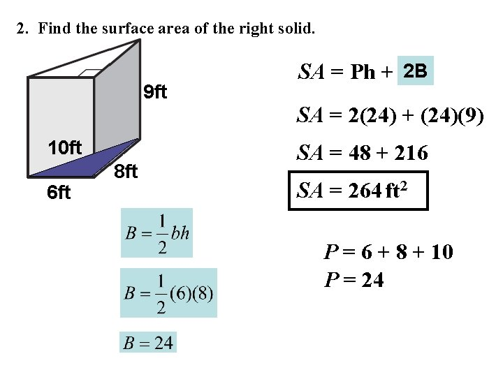 2. Find the surface area of the right solid. 9 ft 10 ft 6