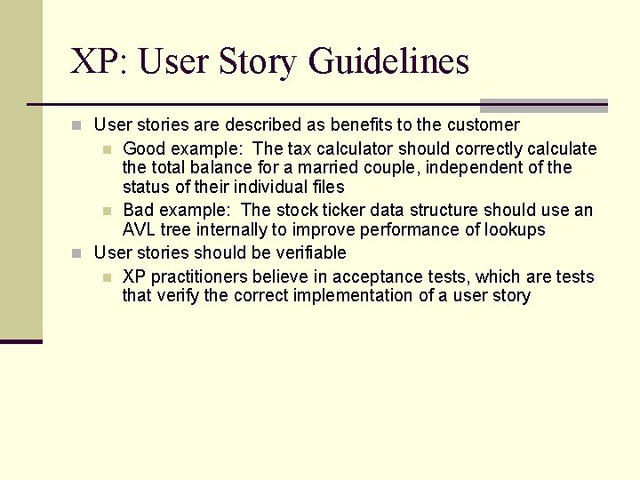 XP: User Story Guidelines n User stories are described as benefits to the customer