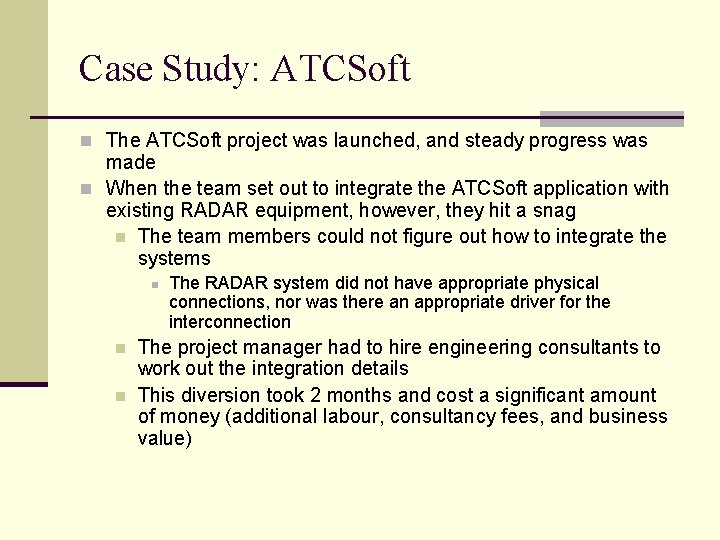 Case Study: ATCSoft n The ATCSoft project was launched, and steady progress was made