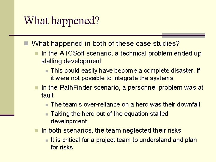 What happened? n What happened in both of these case studies? n In the