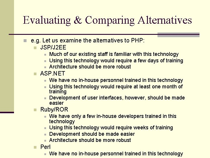 Evaluating & Comparing Alternatives n e. g. Let us examine the alternatives to PHP: