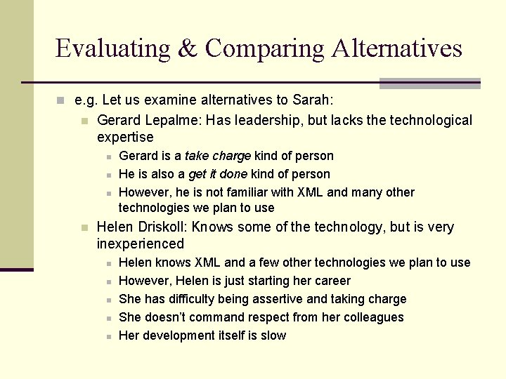 Evaluating & Comparing Alternatives n e. g. Let us examine alternatives to Sarah: n