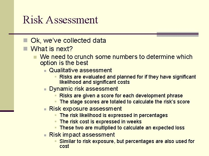 Risk Assessment n Ok, we've collected data n What is next? n We need