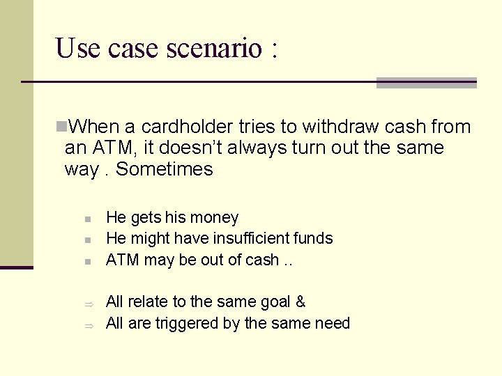 Use case scenario : n. When a cardholder tries to withdraw cash from an