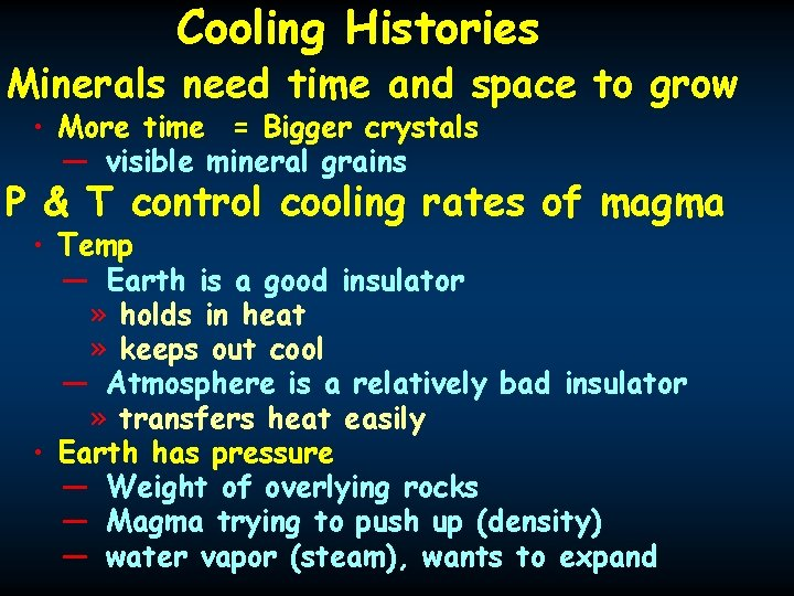Cooling Histories Minerals need time and space to grow • More time = Bigger