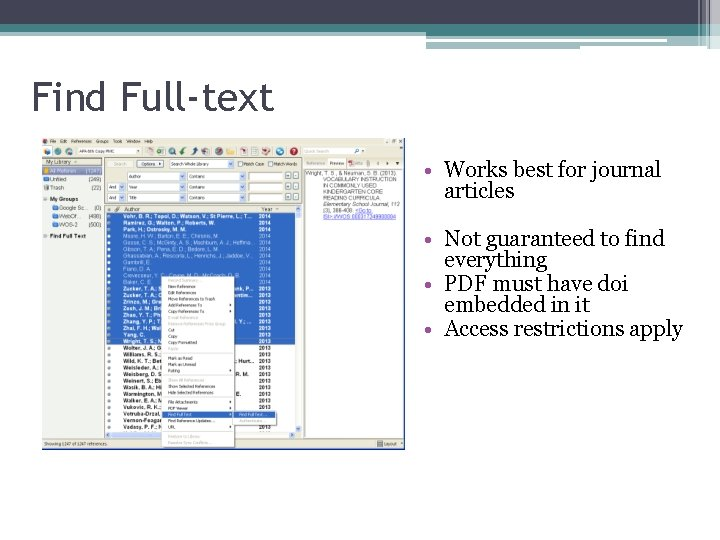 Find Full-text • Works best for journal articles • Not guaranteed to find everything