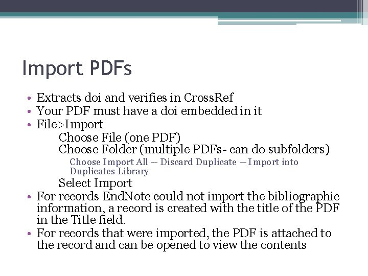 Import PDFs • Extracts doi and verifies in Cross. Ref • Your PDF must