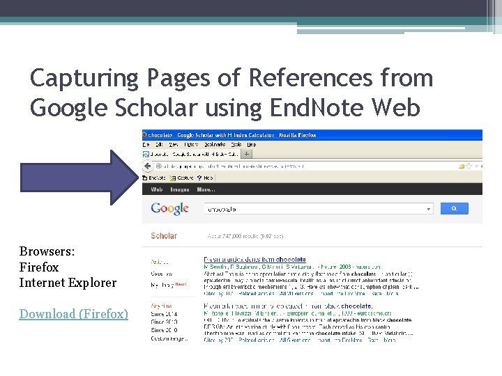 Capturing Pages of References from Google Scholar using End. Note Web Browsers: Firefox Internet