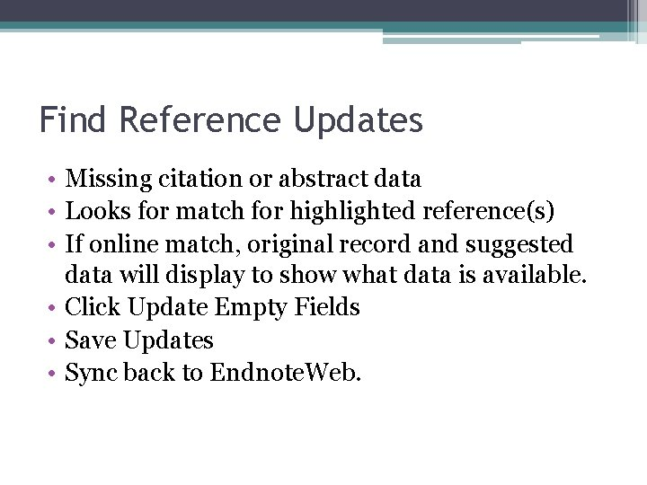 Find Reference Updates • Missing citation or abstract data • Looks for match for