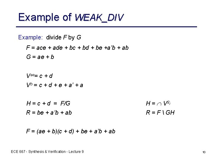 Example of WEAK_DIV Example: divide F by G F = ace + ade +