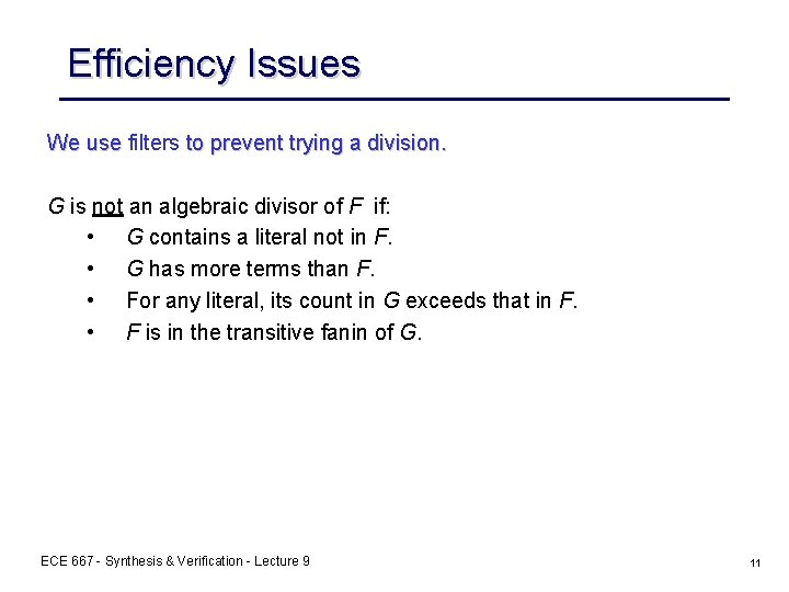 Efficiency Issues We use filters to prevent trying a division. G is not an
