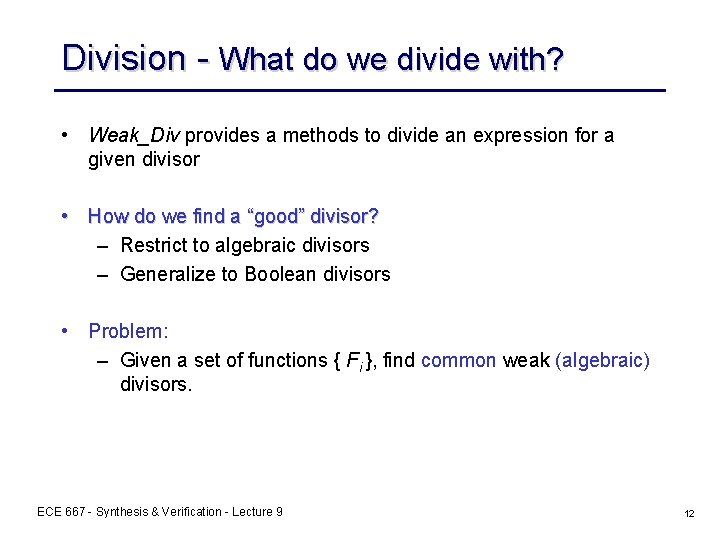 Division - What do we divide with? • Weak_Div provides a methods to divide