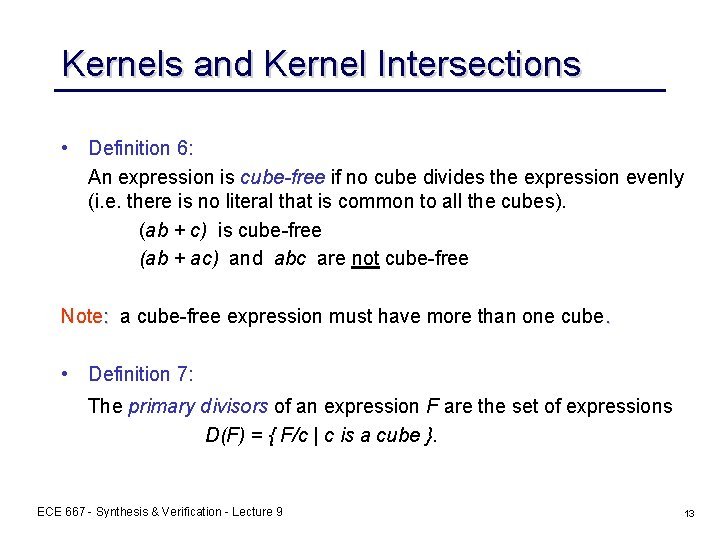 Kernels and Kernel Intersections • Definition 6: An expression is cube-free if no cube