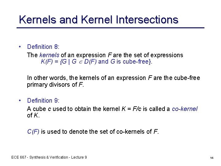 Kernels and Kernel Intersections • Definition 8: The kernels of an expression F are