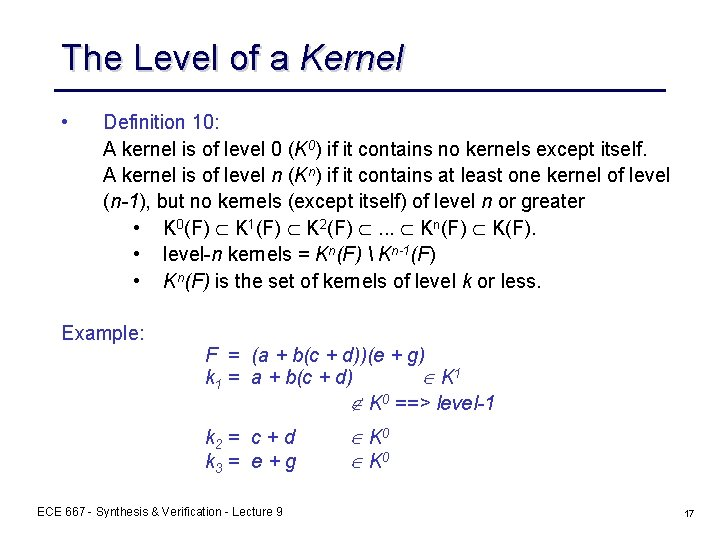 The Level of a Kernel • Definition 10: A kernel is of level 0