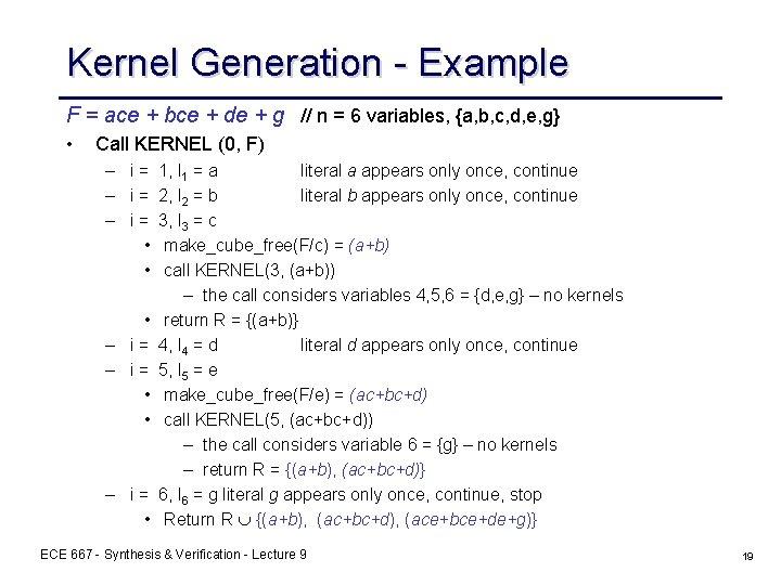 Kernel Generation - Example F = ace + bce + de + g //