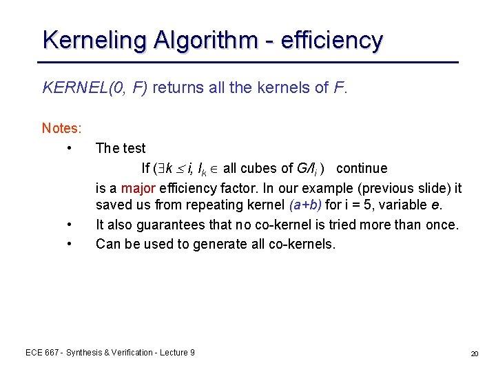 Kerneling Algorithm - efficiency KERNEL(0, F) returns all the kernels of F. Notes: •