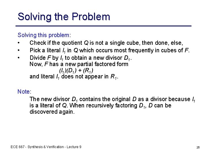 Solving the Problem Solving this problem: • Check if the quotient Q is not