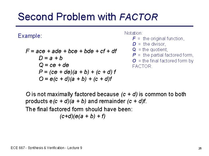 Second Problem with FACTOR Example: F = ace + ade + bce + bde