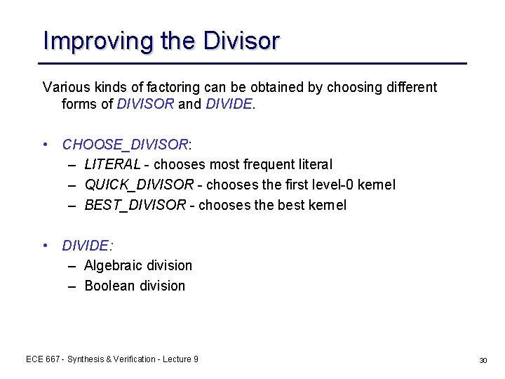 Improving the Divisor Various kinds of factoring can be obtained by choosing different forms