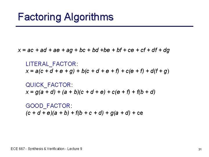 Factoring Algorithms x = ac + ad + ae + ag + bc +