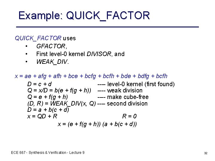 Example: QUICK_FACTOR uses • GFACTOR, • First level-0 kernel DIVISOR, and • WEAK_DIV. x