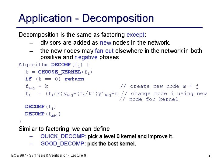 Application - Decomposition is the same as factoring except: – divisors are added as