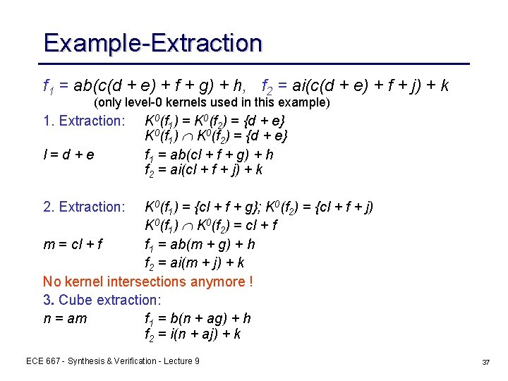 Example-Extraction f 1 = ab(c(d + e) + f + g) + h, f