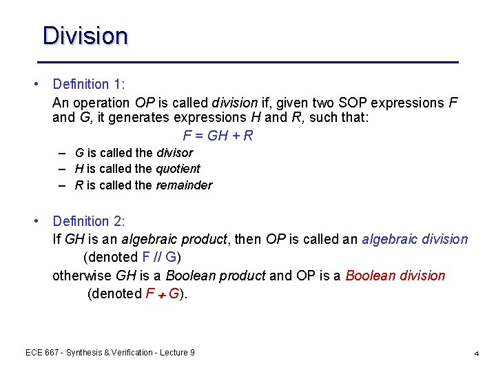 Division • Definition 1: An operation OP is called division if, given two SOP