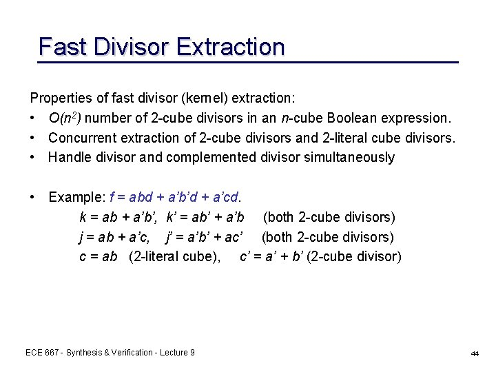 Fast Divisor Extraction Properties of fast divisor (kernel) extraction: • O(n 2) number of