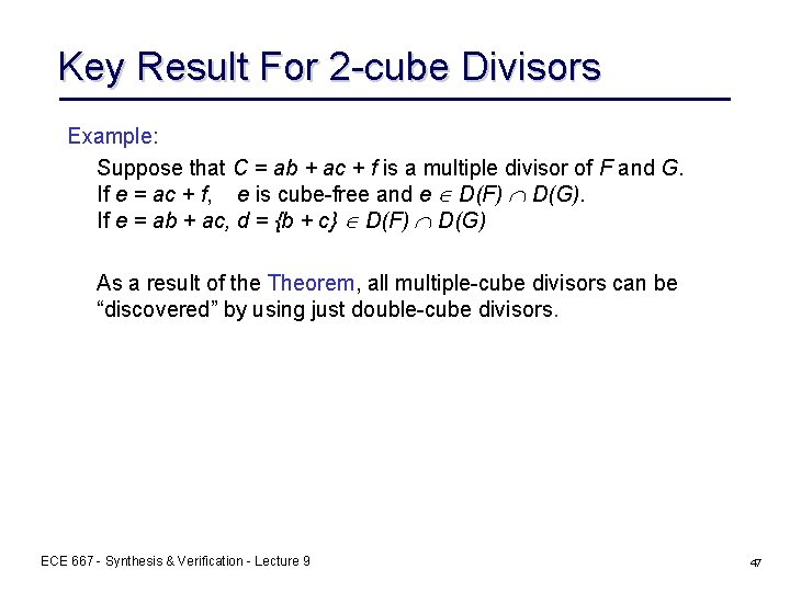 Key Result For 2 -cube Divisors Example: Suppose that C = ab + ac